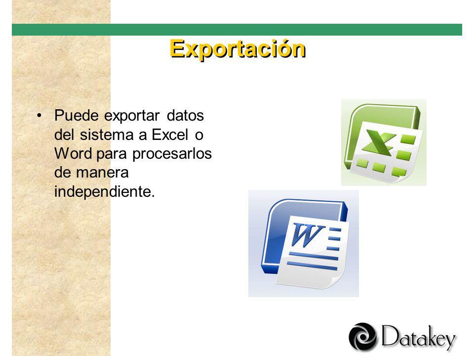 Exportación Puede exportar datos del sistema a Excel o Word para procesarlos de manera independiente.