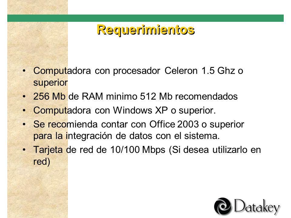 Requerimientos Computadora con procesador Celeron 1.5 Ghz o superior