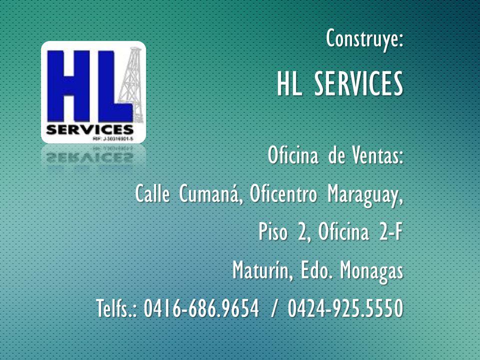 HL SERVICES Construye: Oficina de Ventas: