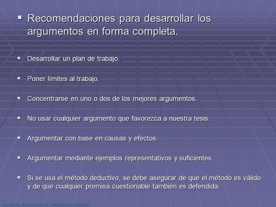 Recomendaciones para desarrollar los argumentos en forma completa.