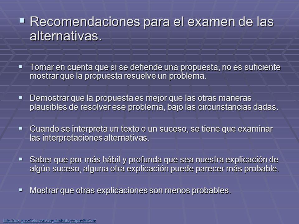 Recomendaciones para el examen de las alternativas.
