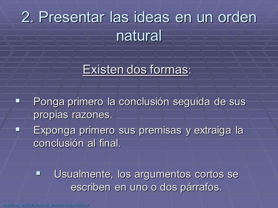 2. Presentar las ideas en un orden natural