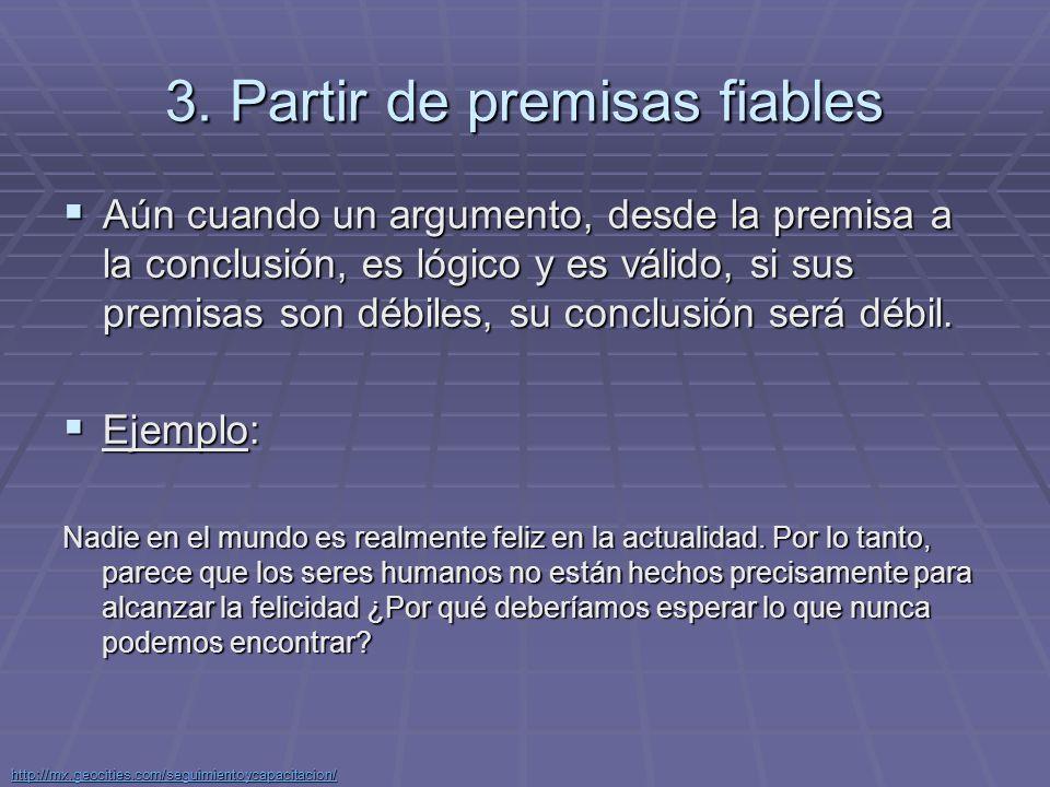 3. Partir de premisas fiables