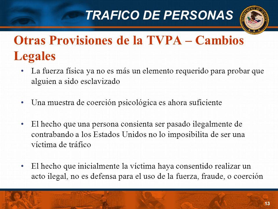 Otras Provisiones de la TVPA – Cambios Legales