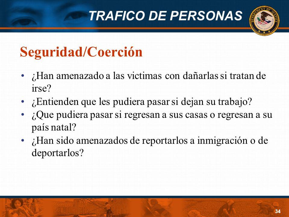 Seguridad/Coerción ¿Han amenazado a las victimas con dañarlas si tratan de irse ¿Entienden que les pudiera pasar si dejan su trabajo