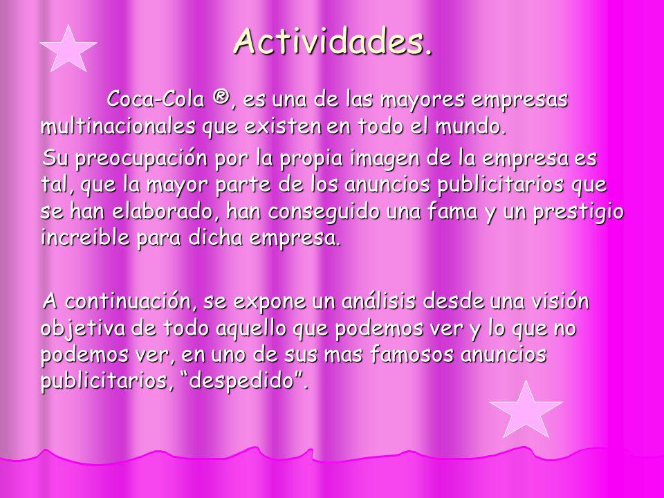 Actividades. Coca-Cola ®, es una de las mayores empresas multinacionales que existen en todo el mundo.