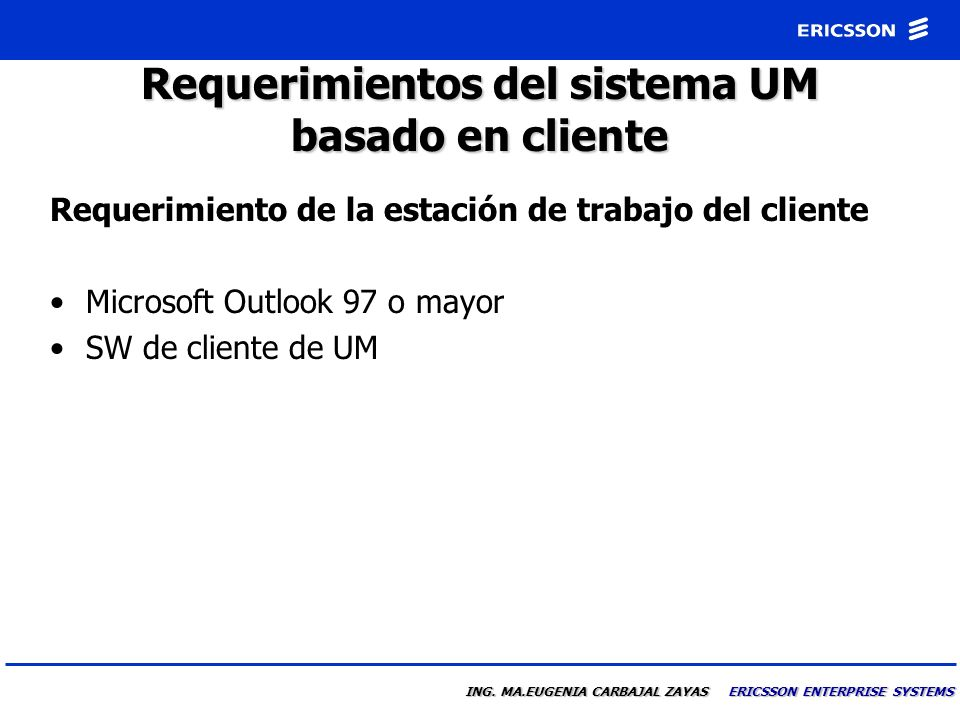 Requerimientos del sistema UM basado en cliente