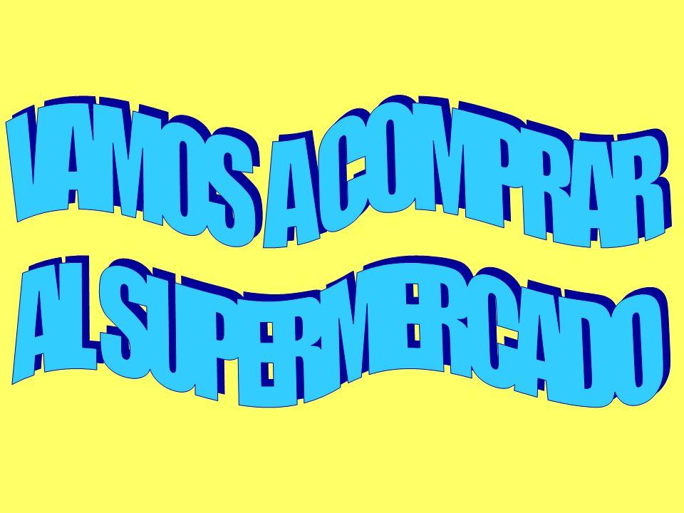 VAMOS A COMPRAR AL SUPERMERCADO