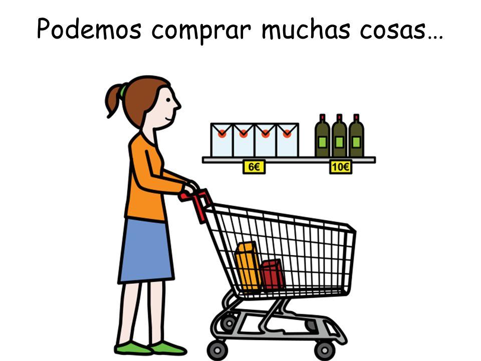 Podemos comprar muchas cosas…