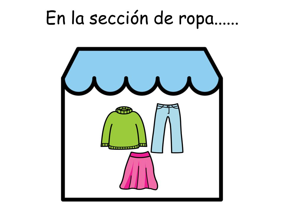 En la sección de ropa......