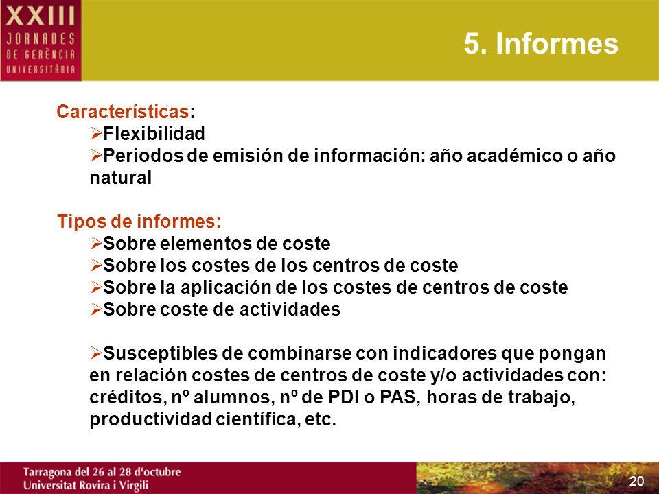 5. Informes Características: Flexibilidad