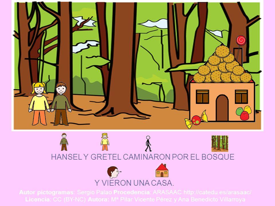 HANSEL Y GRETEL CAMINARON POR EL BOSQUE