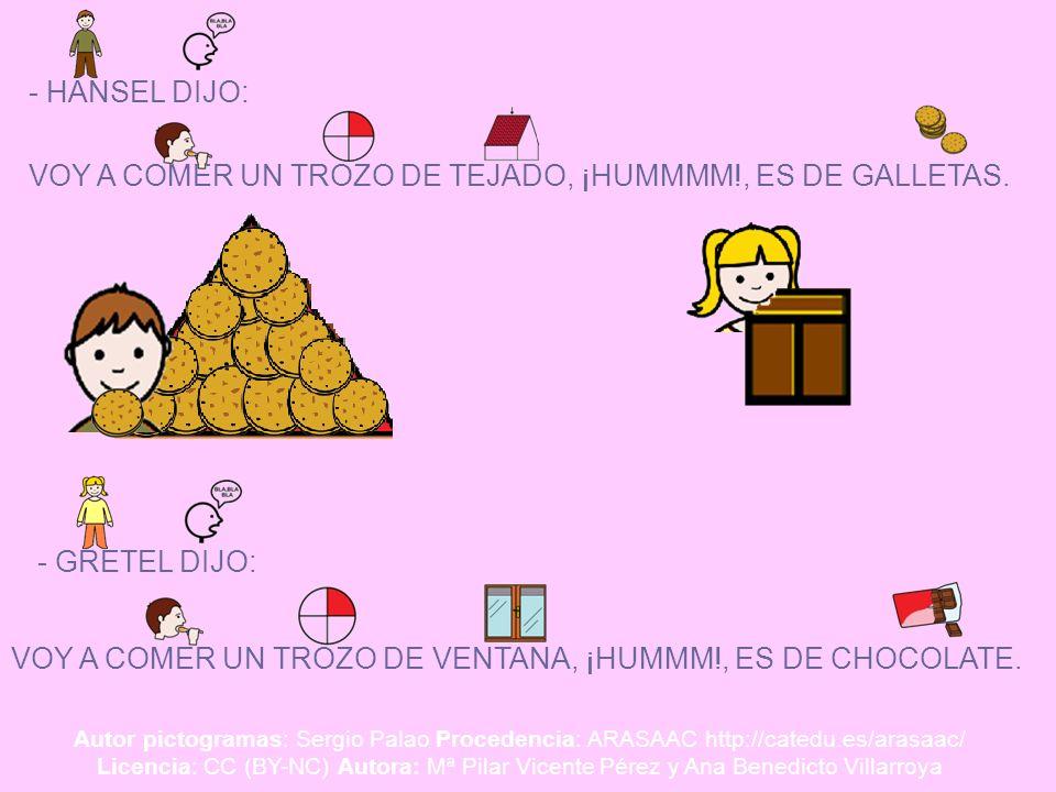 VOY A COMER UN TROZO DE TEJADO, ¡HUMMMM!, ES DE GALLETAS.