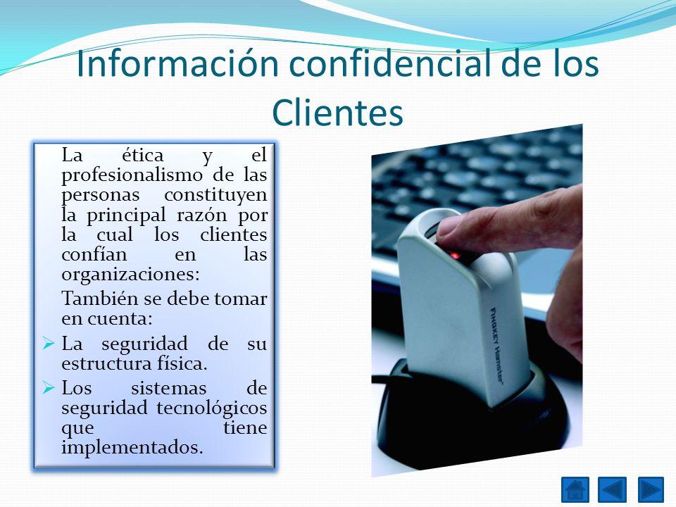 Información confidencial de los Clientes