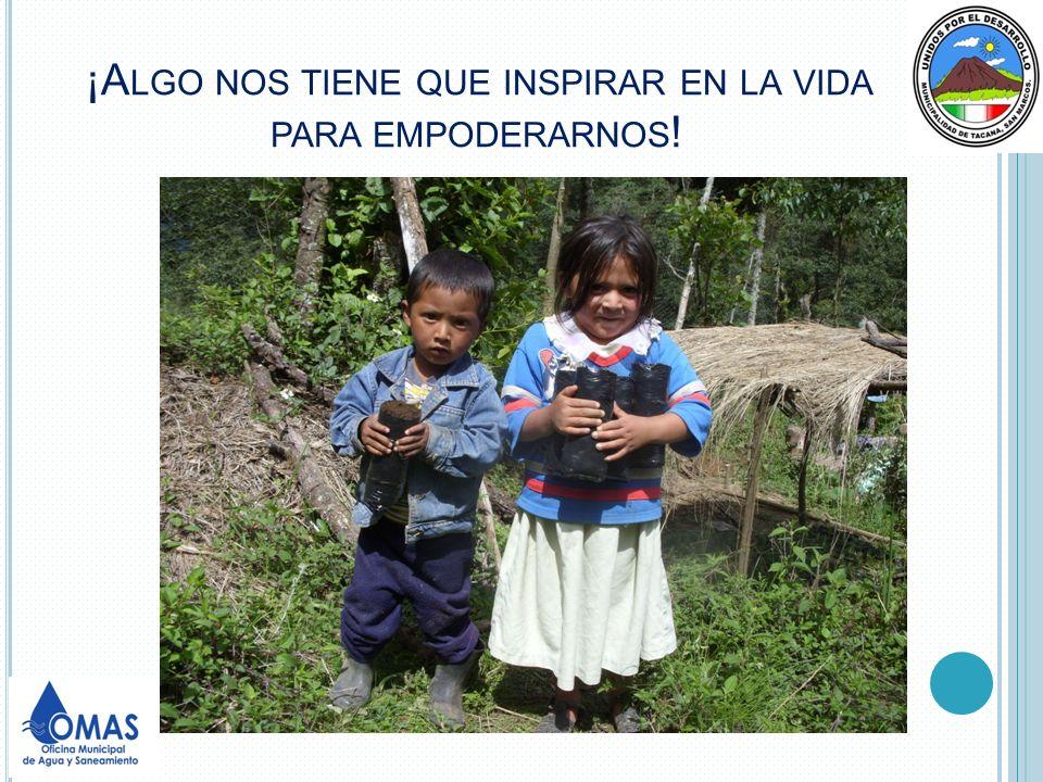 ¡Algo nos tiene que inspirar en la vida para empoderarnos!
