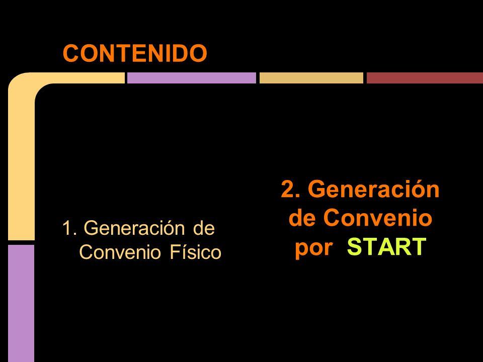 CONTENIDO 1. Generación de Convenio Físico