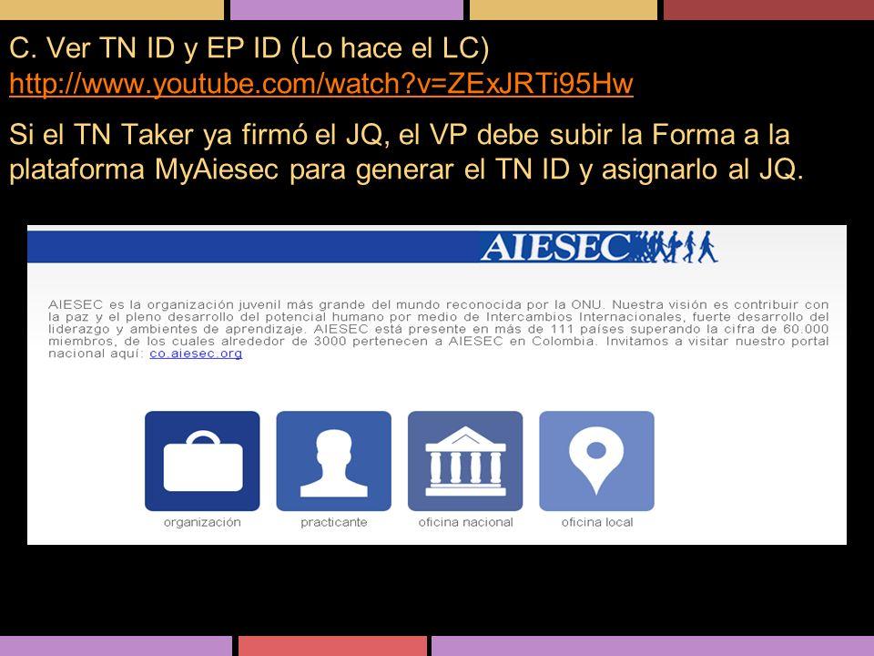 C. Ver TN ID y EP ID (Lo hace el LC)