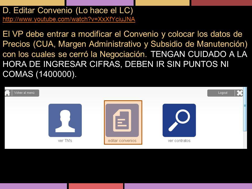 D. Editar Convenio (Lo hace el LC) http://www. youtube. com/watch