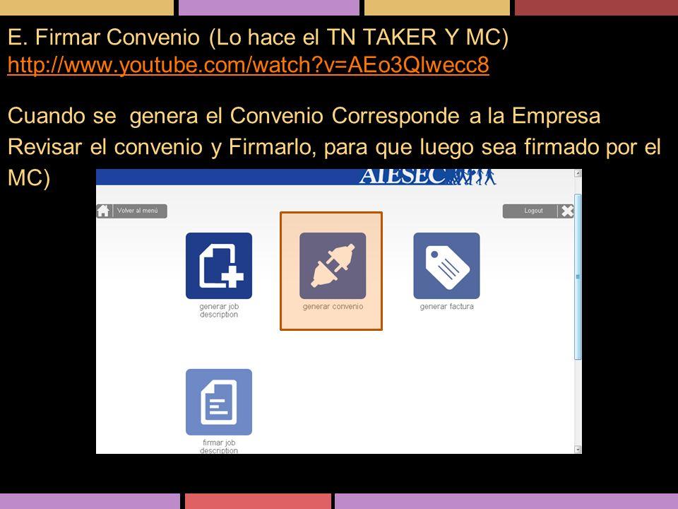 E. Firmar Convenio (Lo hace el TN TAKER Y MC) http://www. youtube
