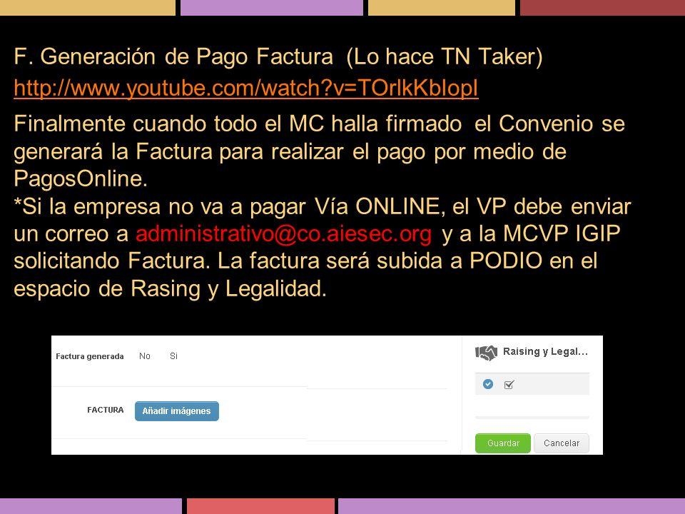 F. Generación de Pago Factura (Lo hace TN Taker) http://www. youtube