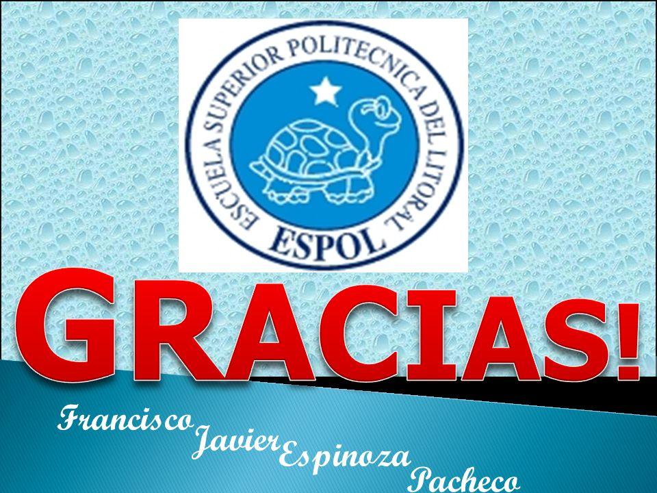 GRACIAS! Francisco Javier Espinoza Pacheco