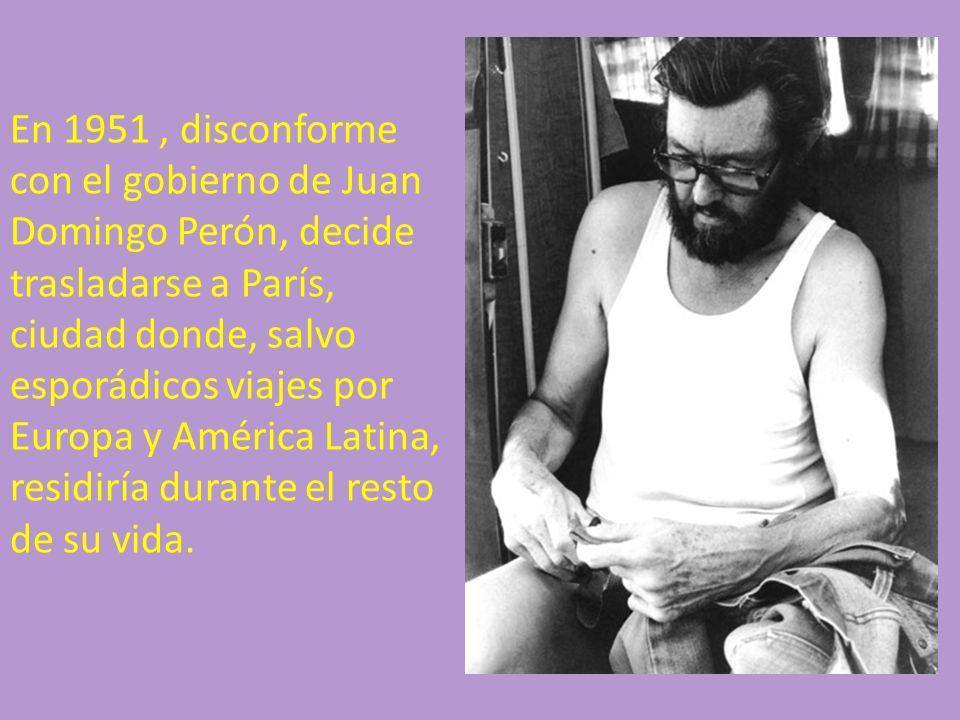 En 1951 , disconforme con el gobierno de Juan Domingo Perón, decide trasladarse a París, ciudad donde, salvo esporádicos viajes por Europa y América Latina, residiría durante el resto de su vida.
