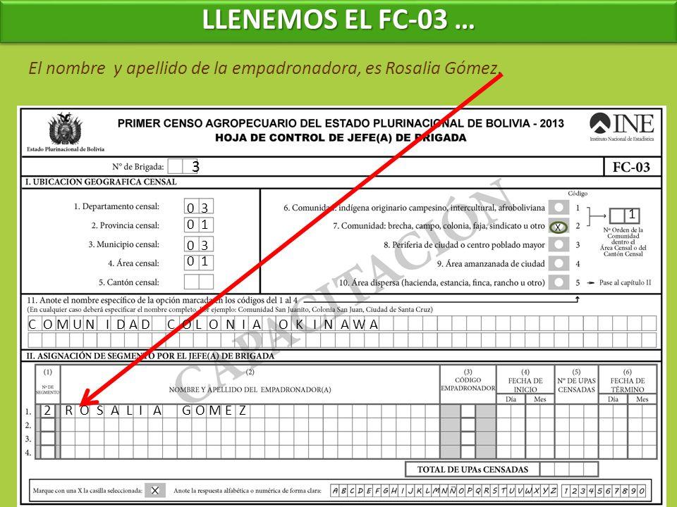 LLENEMOS EL FC-03 … El nombre y apellido de la empadronadora, es Rosalia Gómez. 3. 0 3. 1. 0 1.