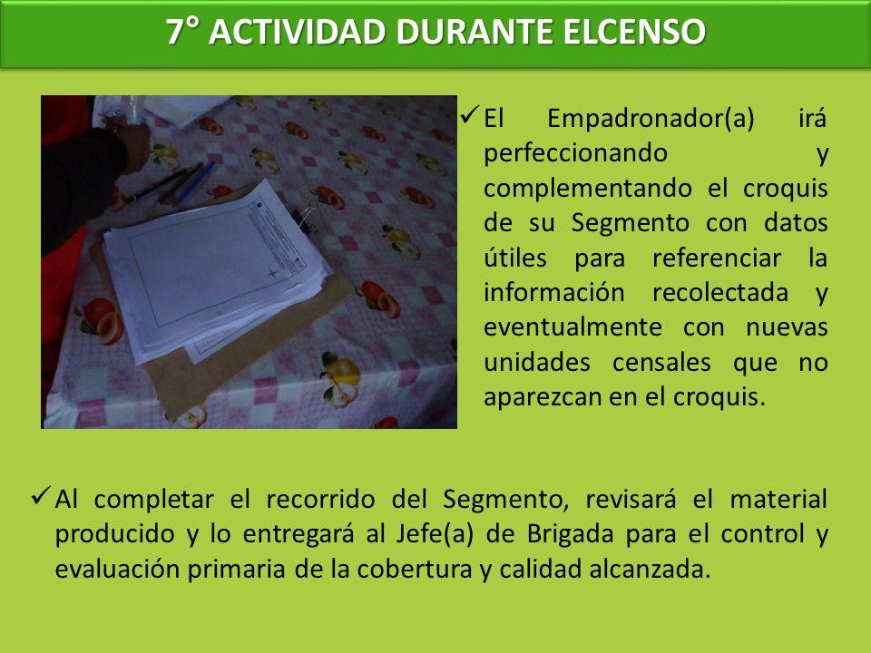 7° ACTIVIDAD DURANTE ELCENSO