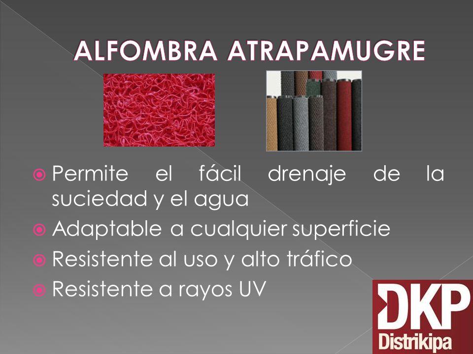 ALFOMBRA ATRAPAMUGRE Permite el fácil drenaje de la suciedad y el agua