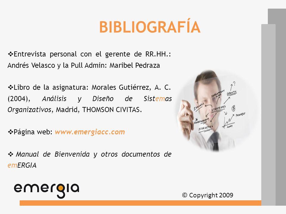 BIBLIOGRAFÍA Entrevista personal con el gerente de RR.HH.: Andrés Velasco y la Pull Admin: Maribel Pedraza.