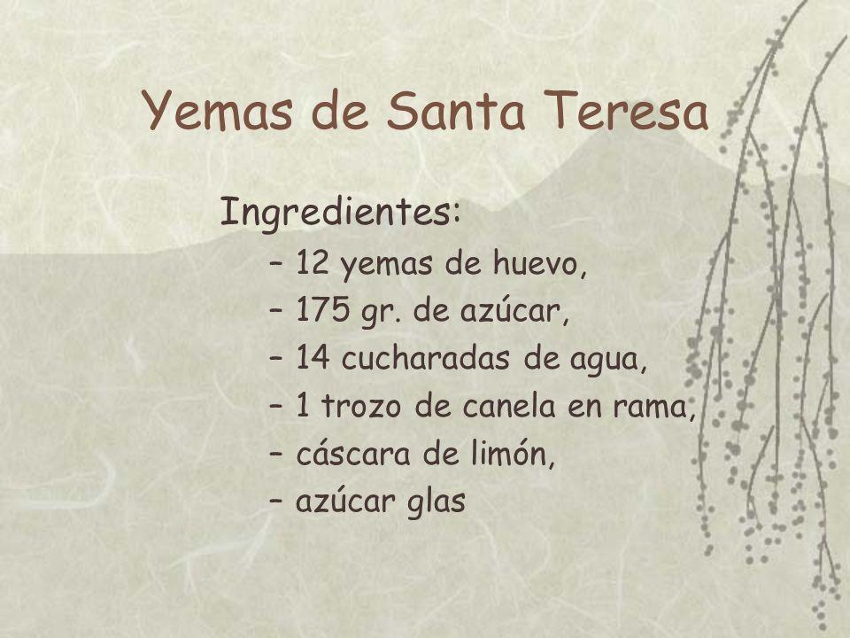 Yemas de Santa Teresa Ingredientes: 12 yemas de huevo,