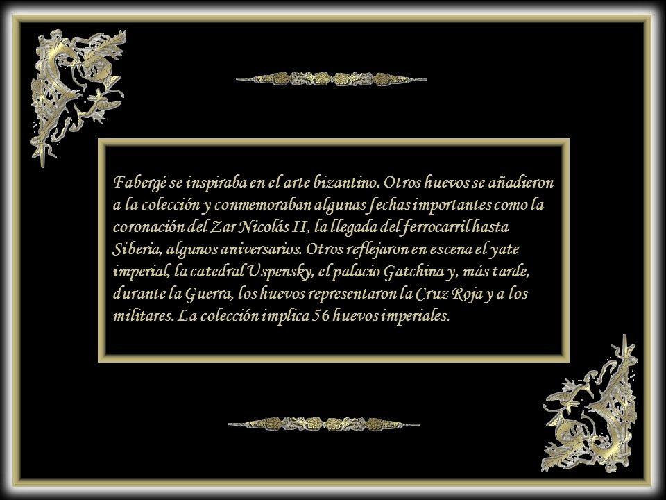 Fabergé se inspiraba en el arte bizantino. Otros huevos se añadieron