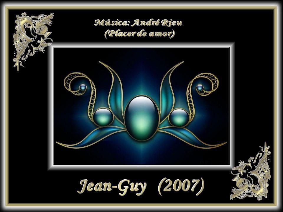 Música: André Rieu (Placer de amor) Jean-Guy (2007)