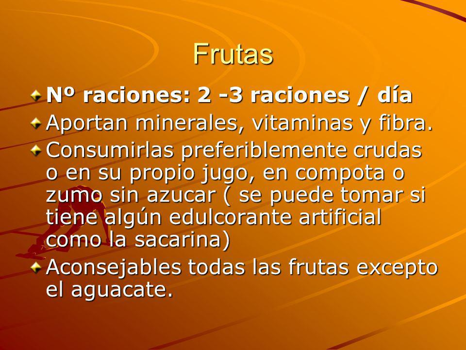 Frutas Nº raciones: 2 -3 raciones / día