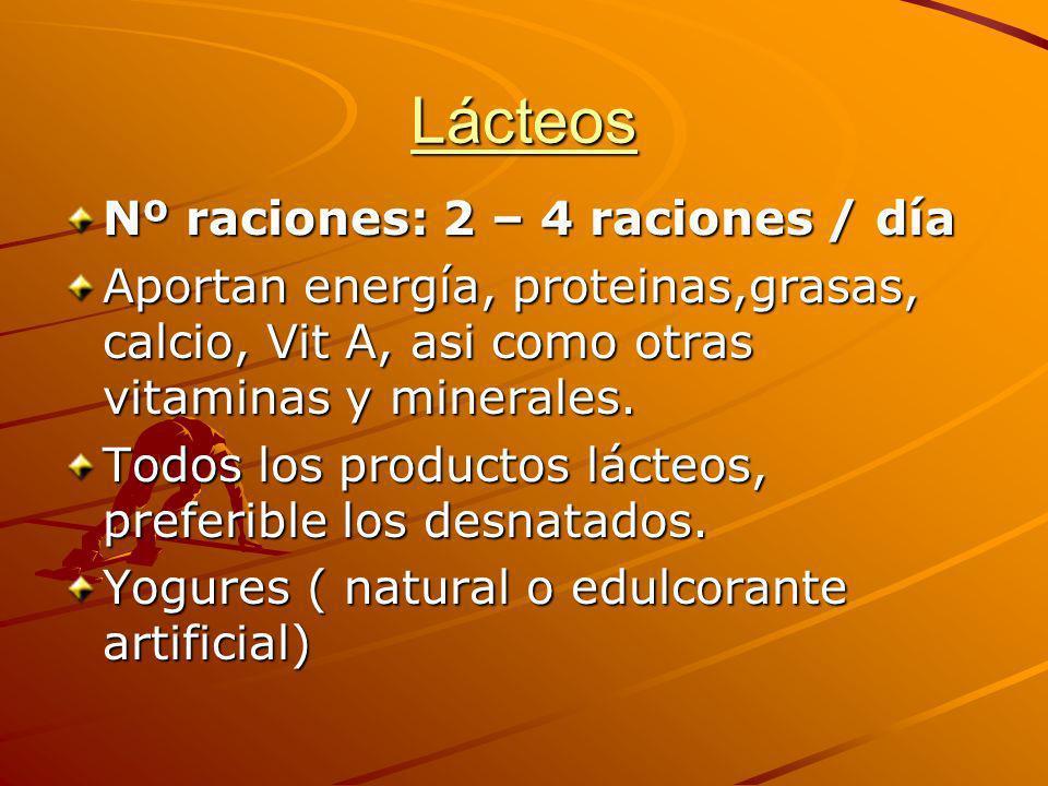 Lácteos Nº raciones: 2 – 4 raciones / día