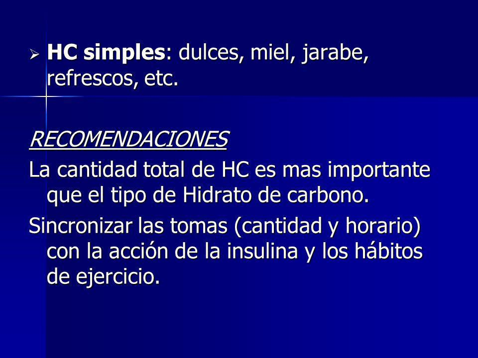 HC simples: dulces, miel, jarabe, refrescos, etc.