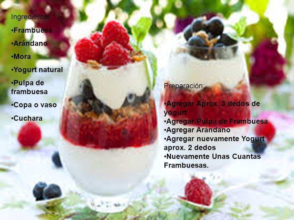Ingredientes: Frambuesa. Arándano. Mora. Yogurt natural. Pulpa de frambuesa. Copa o vaso. Cuchara.