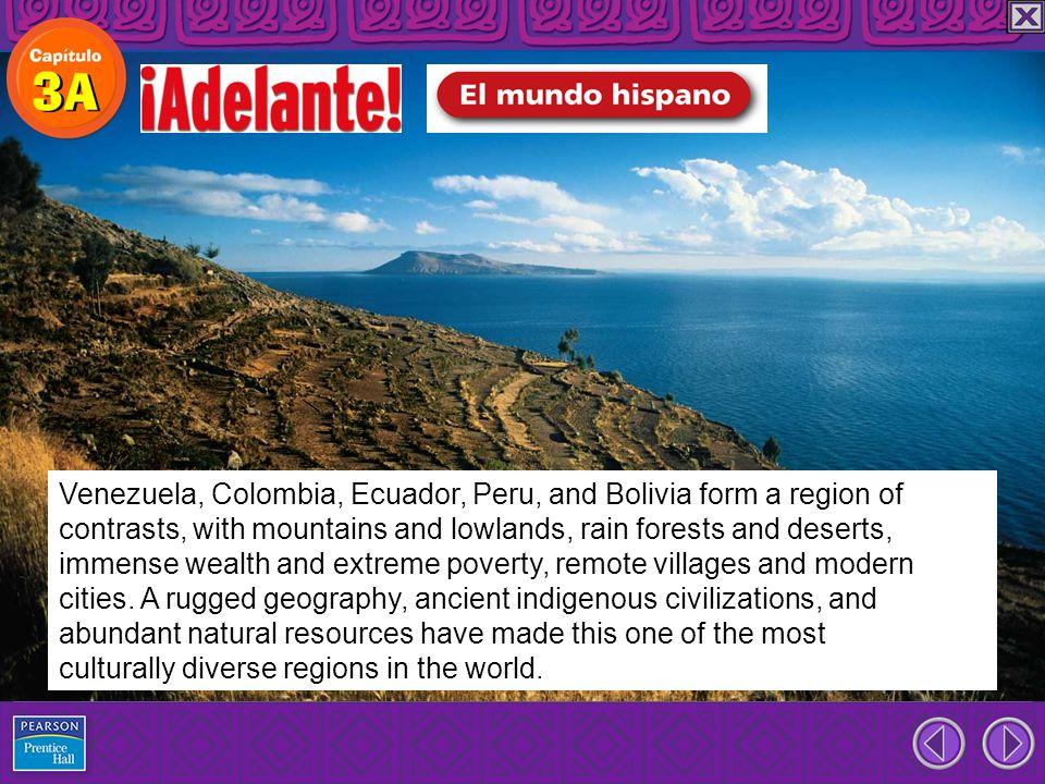 Venezuela, Colombia, Ecuador, Peru, and Bolivia form a region of