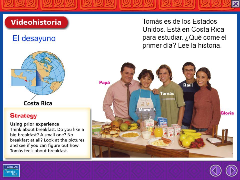 El desayuno Tomás es de los Estados Unidos. Está en Costa Rica