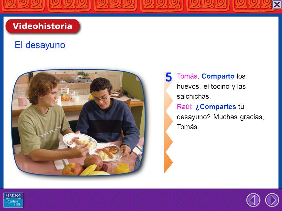 5 El desayuno Tomás: Comparto los huevos, el tocino y las salchichas.