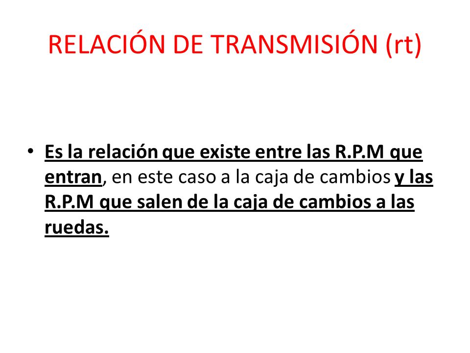 RELACIÓN DE TRANSMISIÓN (rt)