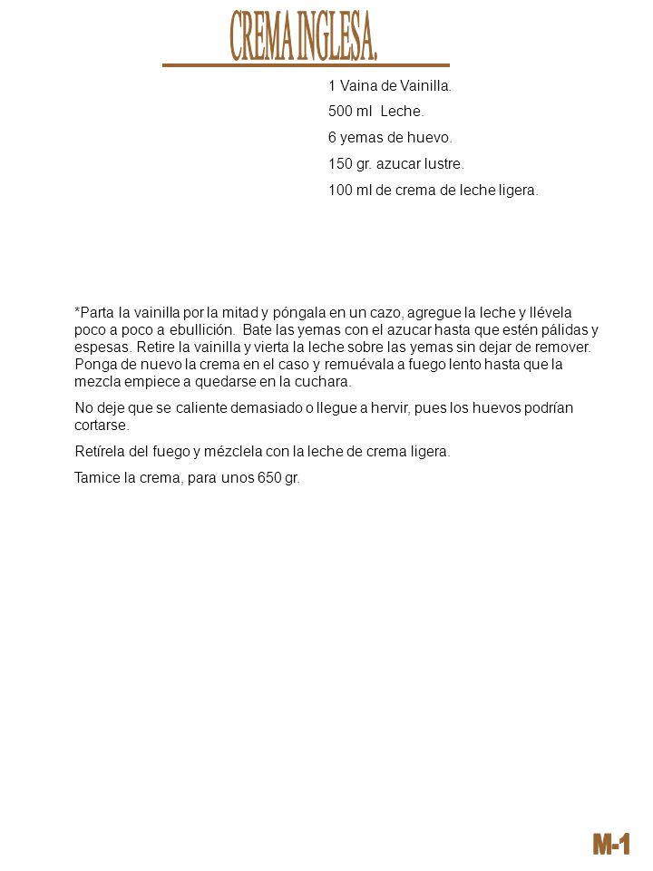 CREMA INGLESA. 1 Vaina de Vainilla. 500 ml Leche. 6 yemas de huevo.