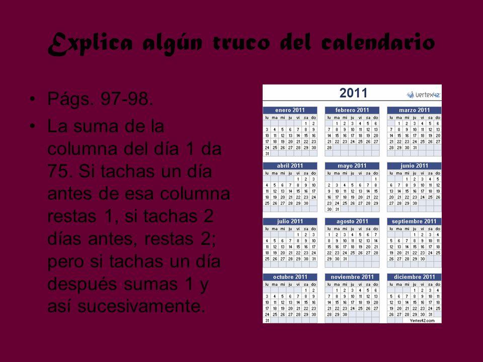Explica algún truco del calendario
