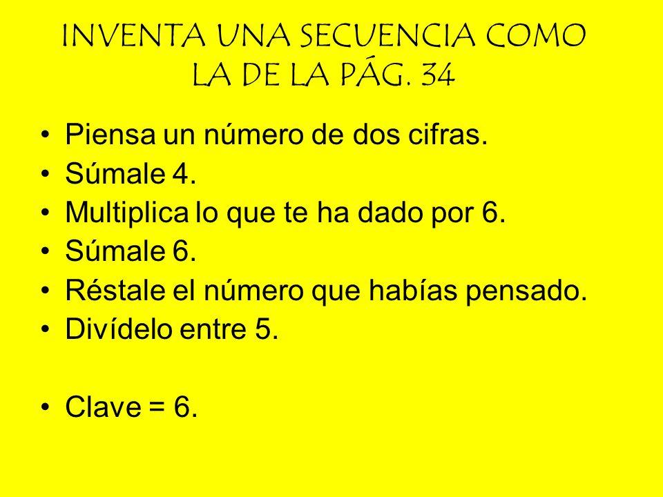 INVENTA UNA SECUENCIA COMO LA DE LA PÁG. 34