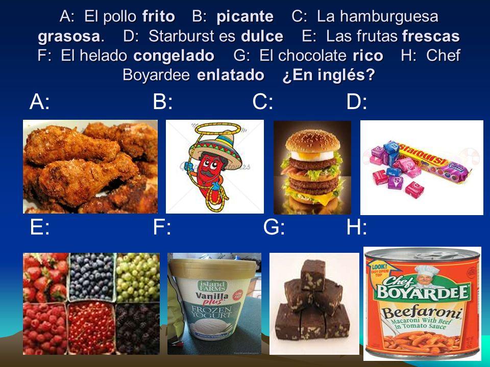 A: El pollo frito B: picante C: La hamburguesa grasosa