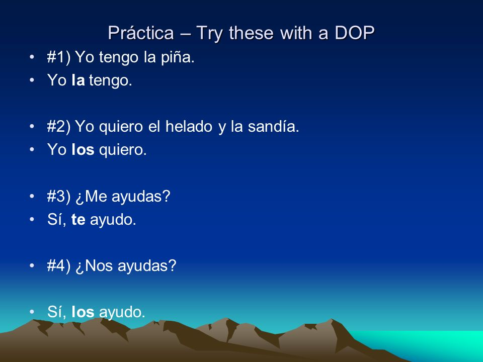 Práctica – Try these with a DOP