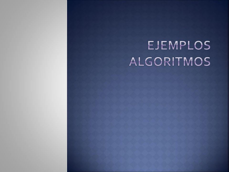 Ejemplos ALGORITMOS
