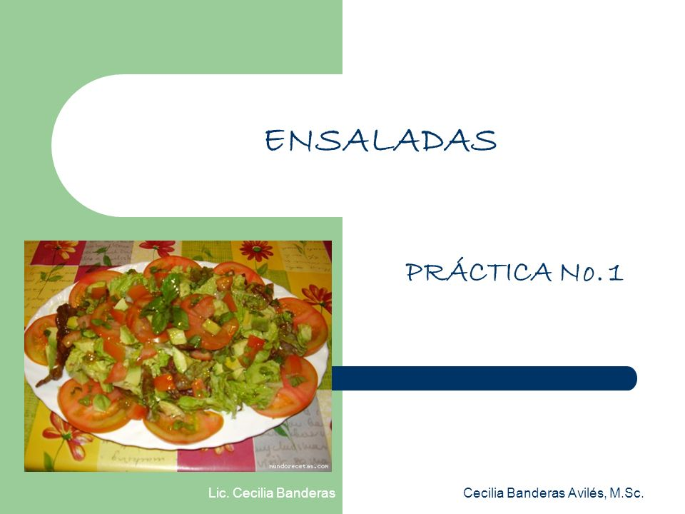 ENSALADAS PRÁCTICA No. 1 Lic. Cecilia Banderas