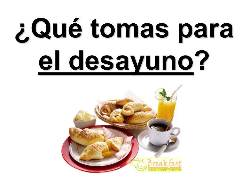 ¿Qué tomas para el desayuno