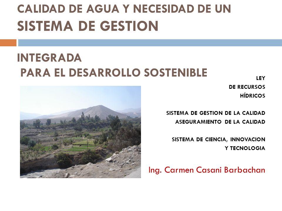 CALIDAD DE AGUA Y NECESIDAD DE UN SISTEMA DE GESTION INTEGRADA PARA EL DESARROLLO SOSTENIBLE